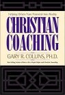 Christian Coaching by Gary R. Collins, Ph.D.
