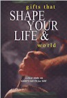 Gifts That Shape Your Life & Change Your World