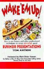 Wake 'em Up! Business Presentations
